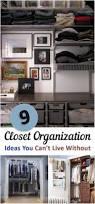 9 closet organizers you can u0027t live without closet organization