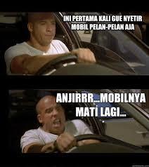 Meme Mobil - ini pertama kali gue nyetir mobil pelan pelan aja anjirrr