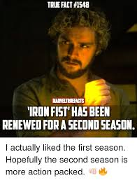 Fact Meme - true fact 1548 marveltruefacts iron fist has been renewed for a