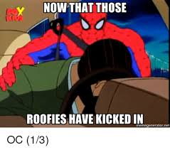 Spider Man Meme Generator - y now that those roofies have kicked in memegenerator net oc 13