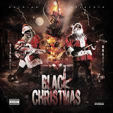 black christmas starbeck draztik black christmas mixtape