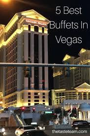 Las Vegas Best Buffet 2013 by Best 25 Vegas Casino Ideas On Pinterest Visit Las Vegas Las