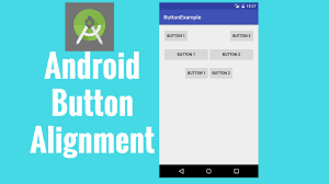 android image button android button alignment tutorial