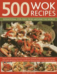 500 wok recipes sensational stir fries from around the world