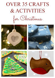over 35 christmas decorations crafts and gifts kids can make