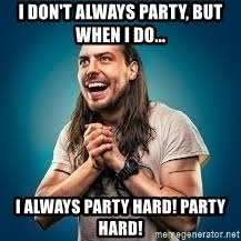 Party Hard Meme - andrew wk party hard meme generator