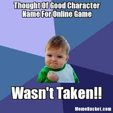Create Memes Online - thought of good character name for online game create your own meme