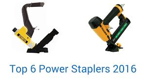 Engineered Flooring Stapler 6 Best Power Staplers 2016 Youtube