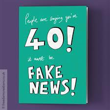 fake news 40th birthday card by pello