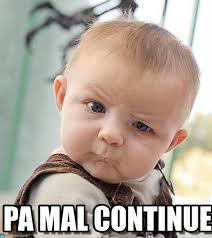 Continue Meme - pa mal continue sceptical baby meme on memegen