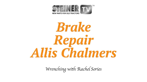 brakes repair on an allis chalmers youtube