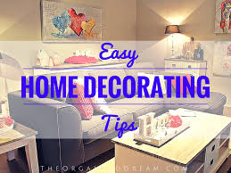 Home Decor Tips Easy Home Decorating Tips The Organized