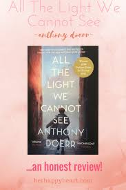 The Light We Cannot See Hh H H Book Review All The Light We Cannot See By Anthony Doerr