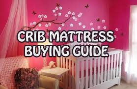 Buying Crib Mattress How To Choose The Best Crib Mattress The Complete Buying Guide