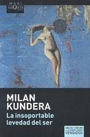 the incredible lightness of being the unbearable lightness of being by milan kundera