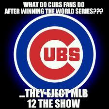 Cubs Fan Meme - what do cubs fans do after winning the world series chicago