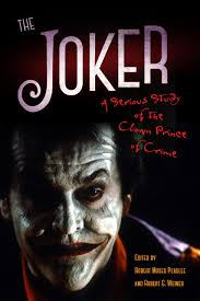 the joker a serious study of the clown prince of crime book