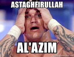 Astaghfirullah Meme - astaghfirullah al azim ma te ne randy orton meme generator