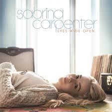 best new lyrics sabrina carpenter eyes wide open lyrics sabrina carpenter eyes wide open lyrics