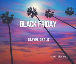 best black friday travel deals 2016 snob trips