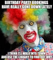 Birthday Party Memes - amish birthday clown imgflip