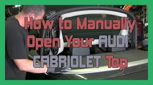 how to manually open your b7 audi a4 s4 cabriolet convertible