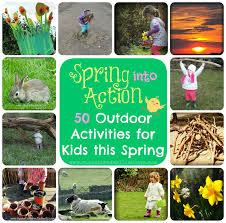 sun hats u0026 wellie boots 50 outdoor activities for kids this spring