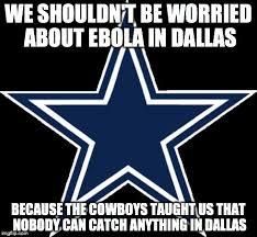 Memes About Dallas Cowboys - ebola imgflip