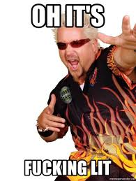 Lit Meme - oh it s fucking lit guy fieri lit meme generator