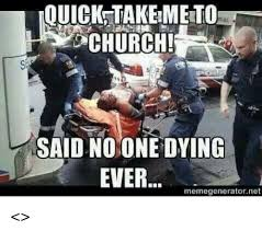 Quick Meme Generator - quick take metto es church said nononedying ever memegenerator net