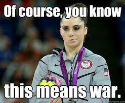This Means War Meme - of course you know this means war mckayla maroney is not
