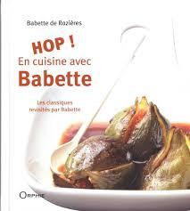 babette cuisine hop en cuisine avec babette amazon ca babette de rozières books