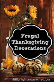 thanksgiving decorations frugal thanksgiving decorations hillbilly