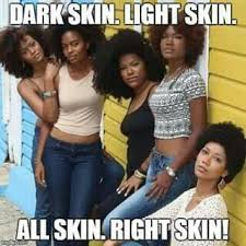 Light Skinned Jokes 15 Best Colorism Images On Pinterest Dark Skin Funny Jokes And