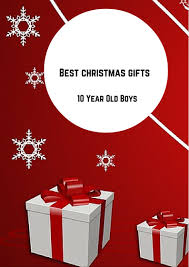christmas gift ideas for 10 year old boy 2016 christmas gift ideas