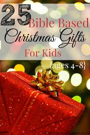 christmas bible based gift ideas for kids ages christmas