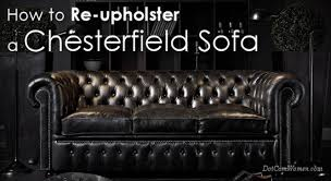 Cost To Reupholster A Sofa by How To Re Upholster A Chesterfield Sofa Dot Com Women