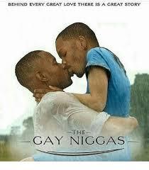 Gay Love Memes - 25 best memes about gay niggas gay niggas memes