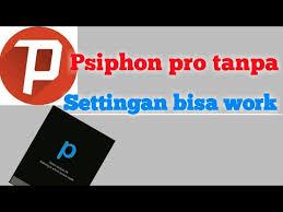 settingan psiphon pro v 168 tanpa conecting gila psiphon pro ga di setting bisa work sc indosat youtube