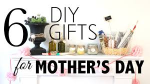 Gift Ideas For Housewarming by 6 Diy Gifts For Mother U0027s Day Youtube