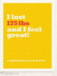 congrats on your divorce card i lost 175 lbs congratulations on your divorce greeting card