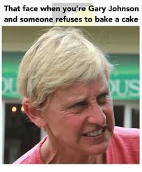 Gary Johnson Memes - that face when you re gary johnson and someone refuses to bake a