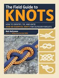 the field guide to knots how to identify tie and untie over 80