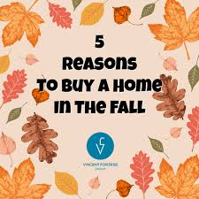 fall is the best time to buy a new home the forzese