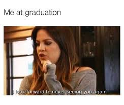 Funny Graduation Memes - me at graduation funny pictures quotes memes funny images