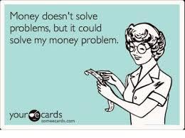 Money Problems Meme - money doesn t solve problems but it could solve my money problem 0