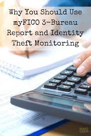 3 bureau report myfico 3 bureau report and identity theft monitoring bureaus