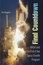 final countdown nasa and the end of the space shuttle program