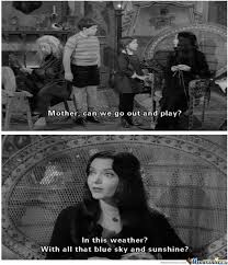 Addams Family Meme - anyone else a fan of the addams family by unknownjedi meme center
