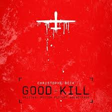 good kill original motion picture soundtrack christophe beck